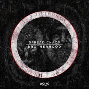 spread chaos brotherhood worka tune records